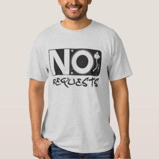 No Requests Shirt