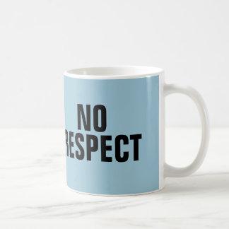 No Respect Coffee Mugs