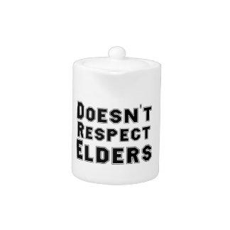 No respeta el pote del té de las ancianos