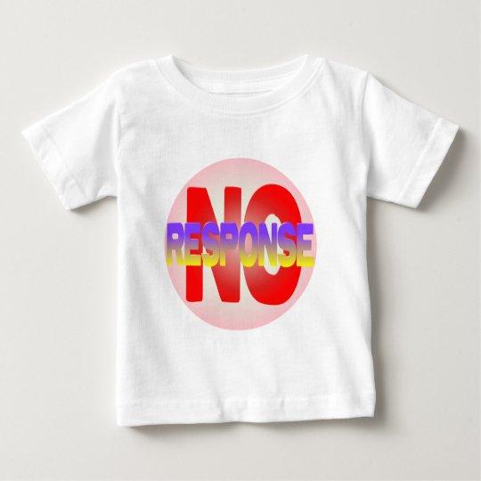 no response baby T-Shirt