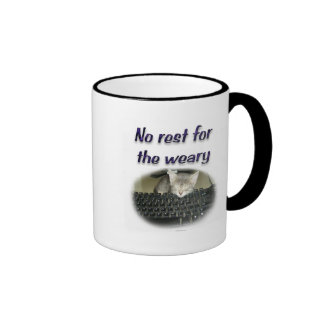 No rest for the weary ringer coffee mug