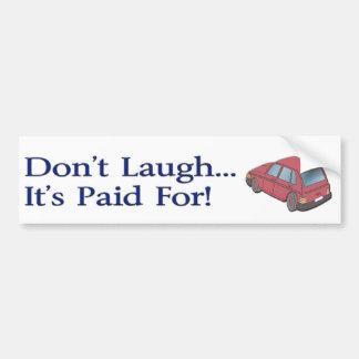 No ría (la pegatina para el parachoques) pegatina de parachoque