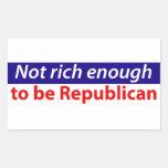 No rico bastante ser republicano rectangular pegatina