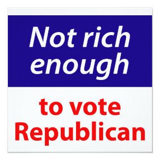 No rico bastante votar al republicano invitación 13,3 cm x 13,3cm