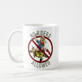 No Riders Allowed Coffee Mug