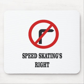 No right turn in Speed Skating Mouse Pad