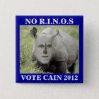 NO RINOS CAIN 2012 BUTTON