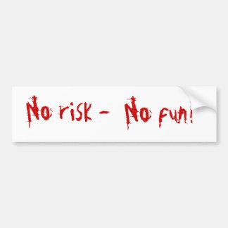 No risk, No fun! , - Etiqueta De Parachoque