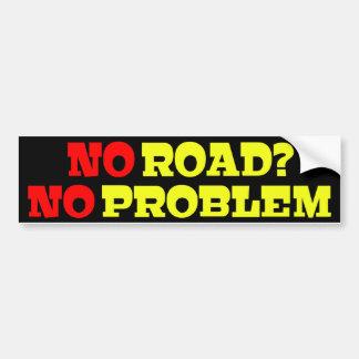 No Road No Problem Car Bumper Sticker