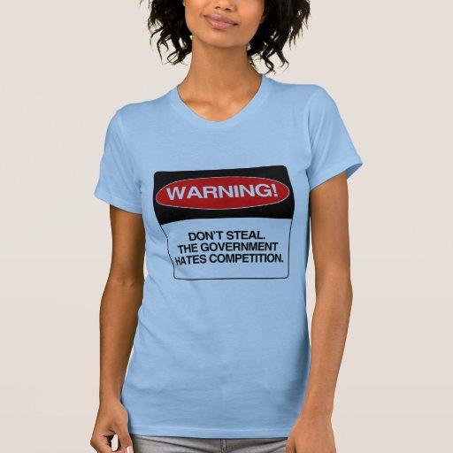 No robe. El gobierno odia la competencia Camisetas