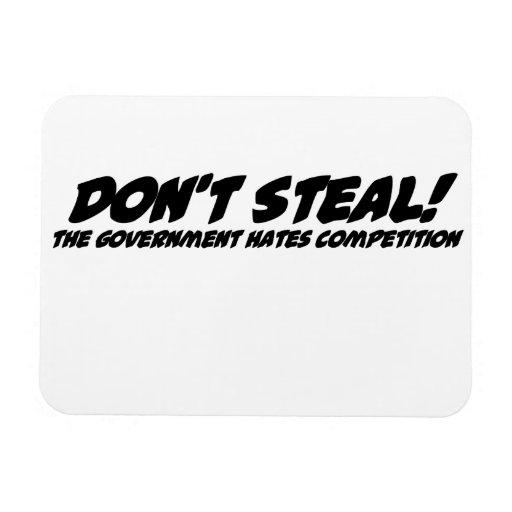 No robe la competencia de los odios del gobierno imán de vinilo