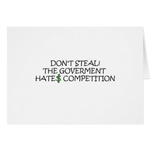 No robe- la competencia de los odios del gobierno tarjeta de felicitación