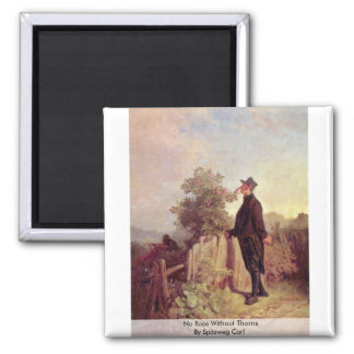No Rose Without Thorns By Spitzweg Carl Fridge Magnet