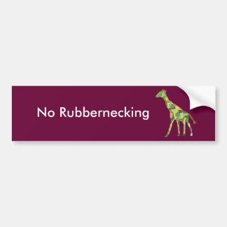 No Rubbernecking Giraffe Bumper Sticker