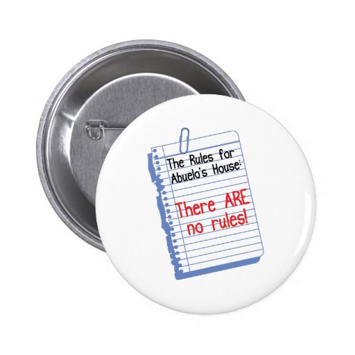 No Rules at Abuelo's House 2 Inch Round Button