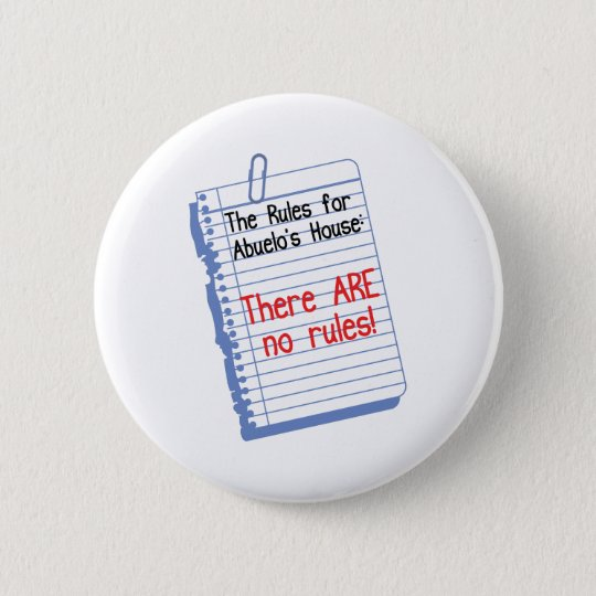 No Rules at Abuelo's House Pinback Button