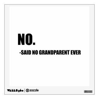 No Said No Grandparent Ever Wall Decal