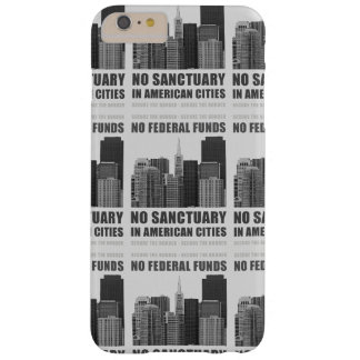 No Sanctuary Cities Barely There iPhone 6 Plus Case
