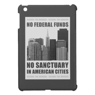 No Sanctuary Cities Case For The iPad Mini
