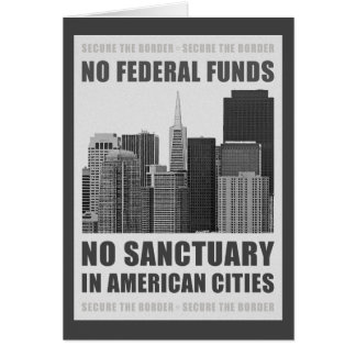 No Sanctuary Cities Greeting Card