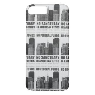 No Sanctuary Cities iPhone 8 Plus/7 Plus Case