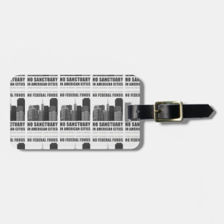No Sanctuary Cities Luggage Tag
