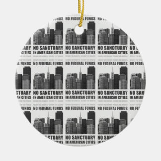 No Sanctuary Cities Double-Sided Ceramic Round Christmas Ornament