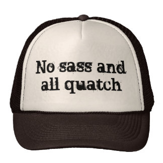 No sass and all quatch trucker hat