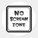 No Scream Zone Classic Round Sticker