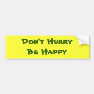No se apresure sea feliz pegatina para auto
