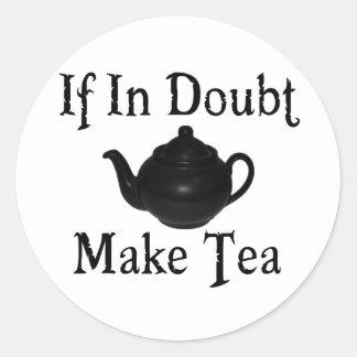 ¡No se atierre - haga el té! Pegatina Redonda