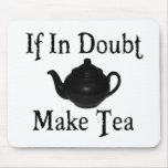 ¡No se atierre - haga el té! Tapete De Ratón