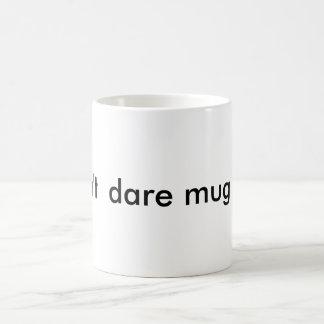 ¡No se atreva me asaltan! Taza De Café