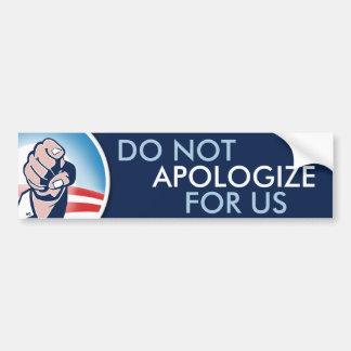 No se disculpe por nosotros pegatina para auto