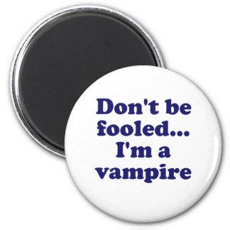 No se engañe… Im un vampiro Imán Redondo 5 Cm