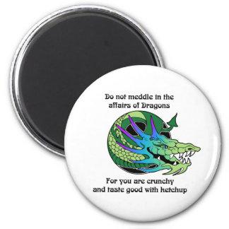 No se entrometa en los asuntos de dragones imán redondo 5 cm