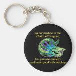 No se entrometa en los asuntos de dragones llaveros personalizados