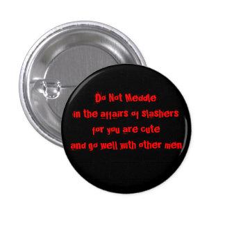 No se entrometa en los asuntos de slashers pin redondo de 1 pulgada