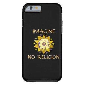 No se imagine ninguna religión funda para iPhone 6 tough