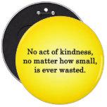 No se pierde ningún acto de la amabilidad nunca pins