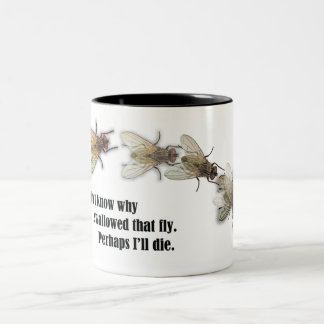 No sé porqué tragué esa taza de la mosca