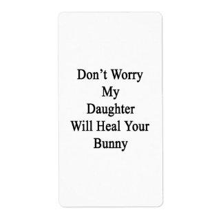 No se preocupe a mi hija curará su conejito etiqueta de envío