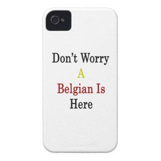 No se preocupe a un belga está aquí iPhone 4 Case-Mate fundas