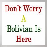 No se preocupe a un boliviano está aquí posters