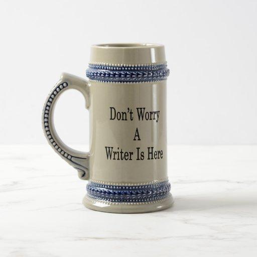 No se preocupe a un escritor está aquí jarra de cerveza