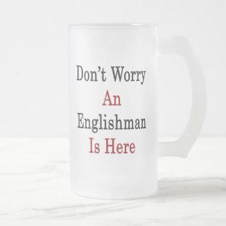 No se preocupe a un inglés está aquí taza de cristal