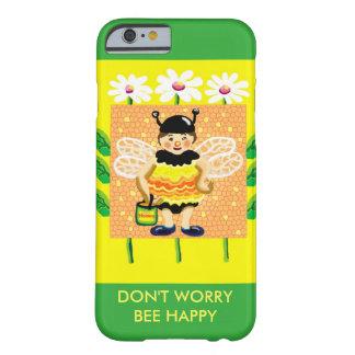 No se preocupe, abeja feliz funda para iPhone 6 barely there