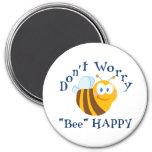 """No se preocupe el imán redondo feliz de la """"abeja"""""""