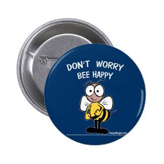 No se preocupe la abeja feliz pin redondo de 2 pulgadas