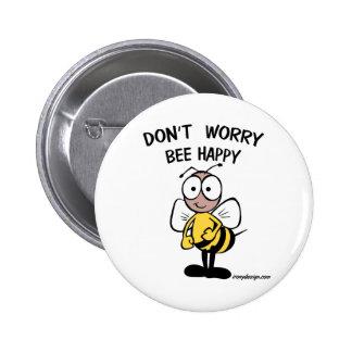 No se preocupe los botones felices de la abeja pins